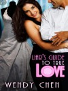 Liar's Guide to True Love - Wendy Chen