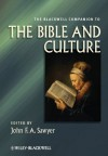 The Blackwell Companion to the Bible and Culture - John F.A. Sawyer