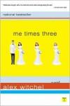 Me Times Three - Alex Witchel