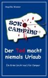 SOKO Camping - Der Tod macht niemals Urlaub (German Edition) - Angelika Wesner