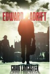 Edward Adrift - Craig Lancaster
