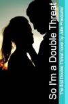 So I'm A Double Threat by Prestsater, Julie published by CreateSpace Independent Publishing Platform (2010) [Paperback] - --N/A--