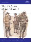 The US Army of World War I - Mark R. Henry
