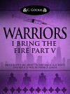 Warriors: I Bring the Fire Part V - C. Gockel
