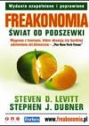 Freakonomia. świat od podszewki. Wydanie uzupełnione i poprawione - Steven D. Levitt, Stephen J. Dubner