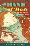 A Hank of Hair: An Exquisit Danse Macabre -