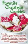 Favorite Christmas Cookies - Ruth Cardello, Nina Bruhns, Donna Fasano, Rebecca York, Helen Scott Taylor, Patrice Wilton, Mona Risk, Annie Jones, Alicia Street, Mimi Barbour