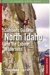Climber's Guide to North Idaho and the Cabinet Wilderness - Thaddeus Laird