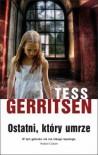 Ostatni, który umrze - Gerritsen Tess