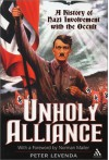 Unholy Alliance: A History of Nazi Involvement with the Occult - Peter Levenda, Norman Mailer