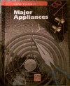 Major Appliances (How to Fix It) -