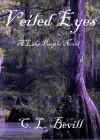 Veiled Eyes - C.L. Bevill