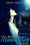 Beneath Manhattan Skies - Emma Meade