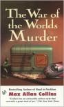 The War of the Worlds Murder - Max Allan Collins