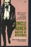 Uncle Abner Master of Mysteries - Melville Davisson Post