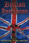 British Invasion - Anonymous, Christopher Golden, Mark Morris, Peter Crowther, Ramsey Campbell, Les Edwards, Tim Lebbon, James A. Moore, Nicholas Royle, James Lovegrove, Steve Lockley, Stephen Volk, Conrad Williams, Adam Nevill, Tony Richards, Paul Lewis, Paul Finch, Joel Lane, Gord Rollo, Ma