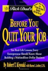 Rich Dad's Before You Quit Your Job: 10 Real-Life Lessons Every Entrepreneur Should Know About Building a Multimillion-Dollar Business - Robert T. Kiyosaki, Sharon L. Lechter