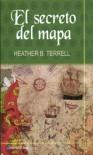 El Secreto del Mapa - Heather Terrell, Victoria Vera