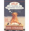 Help! I'm Trapped in Obedience School - Todd Strasser