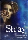 Stray (Touchstone, #1) - Andrea K. Höst