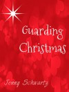 Guarding Christmas - Jenny Schwartz