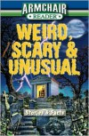 Armchair Reader- Weird Scary & Unusual Stories and Facts - Jeff Bahr,  Fiona Broome,  Eric Paul