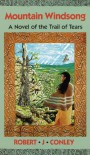 Mountain Windsong: A Novel of the Trail of Tears - Robert J. Conley