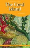 The Coral Island - R.M. Ballantyne