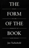 The Form of the Book: Essays on the Morality of Good Design (Classic Typography Series) - Jan Tschichold