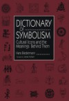 Dictionary of Symbolism: Culture Icons and the Meanings Behind Them - Hans Biedermann