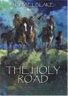 The Holy Road - Michael Blake