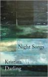 Night Songs - Kristina Marie Darling