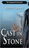 Cast in Stone - Kerry A. Jones