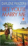 Bet You'll Marry Me - Darlene Panzera