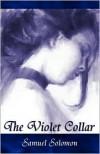 The Violet Collar - Samuel Solomon
