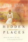Hidden Places: A Novel - Lynn Austin