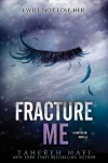 Fracture Me (Shatter Me, #2.5) - Tahereh Mafi