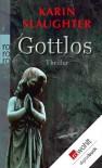 Gottlos  - Karin Slaughter, Sophie Zeitz
