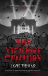 The Violent Century - Lavie Tidhar
