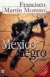 Mexico Negro - Francisco Martín Moreno
