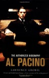 Al Pacino: The Authorized Biography - Lawrence Grobel