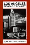 Los Angeles: Biography of a City - John Caughey