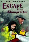 Escape from Shangri-La - Michael Morpurgo