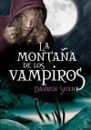 La montaña de los vampiros (El circo de los extraños, #4-6) - Darren Shan
