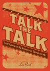 Talk the Talk: The Slang of 65 American Subcultures - Luc Reid