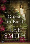 Guests on Earth: A Novel - Lee Smith