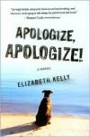 Apologize, Apologize! - Elizabeth Kelly