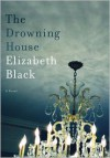 The Drowning House (Audio) - Elizabeth   Black, Ann Marie Lee