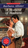 A Moment of Madness - Barbara Allister