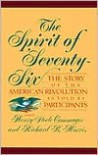 The Spirit of `76: The Story of the American Revolution As Told by Participants -